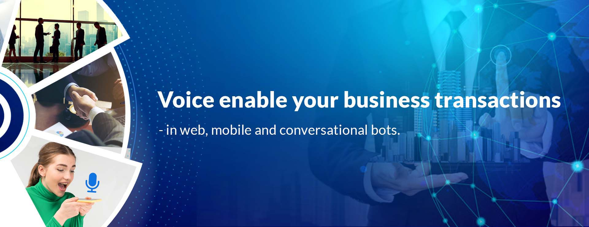 Voice enabled web and mobile bots